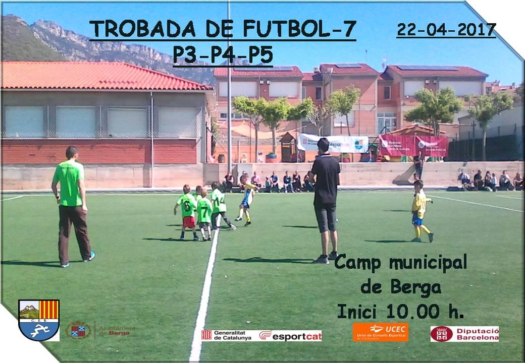 cartell Trobada escolar futbol-7 P4-P5 16-17 Berga 22-4-17